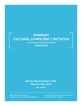 Summary Cultural Competency Initiative in the Greater Kansas City Region 2009-2013