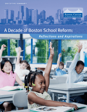 A Decade of Boston School Reform: Reflections and Aspirations - Executive Summary