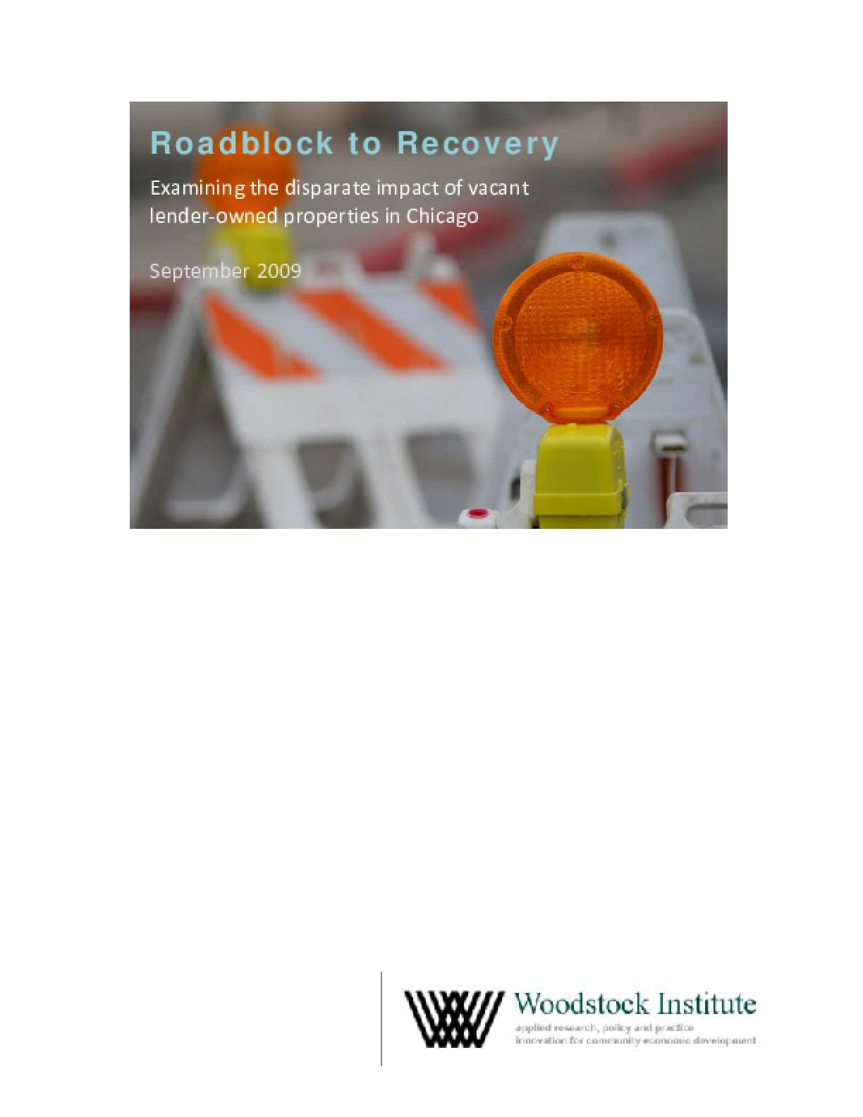 Roadblock to Recovery: Examining the Disparate Impact of Vacant Lender-Owned Properties in Chicago