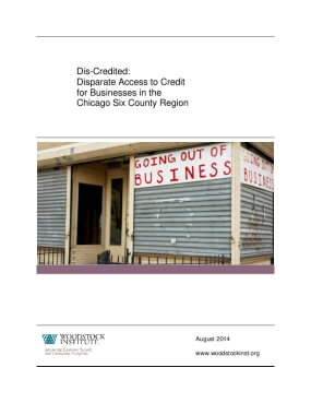 Dis-Credited: Disparate Access to Credit for Businesses in the Chicago Six County Region