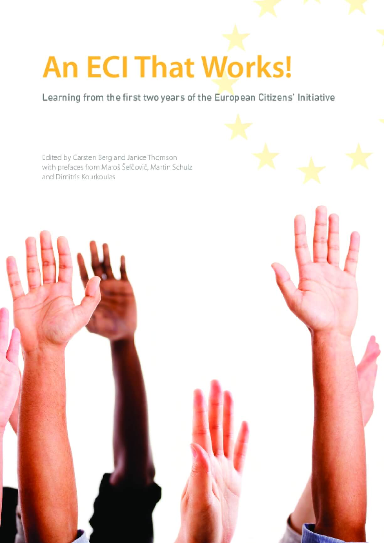 An ECI That Works! Learning from the first two years of the European Citizens' Initiative