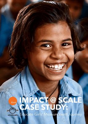 Impact @ Scale Case Study: Educate Girls' Measurement Journey