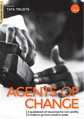 Agents of Change: A guidebook of resources for non-profits in India to go from small to scale