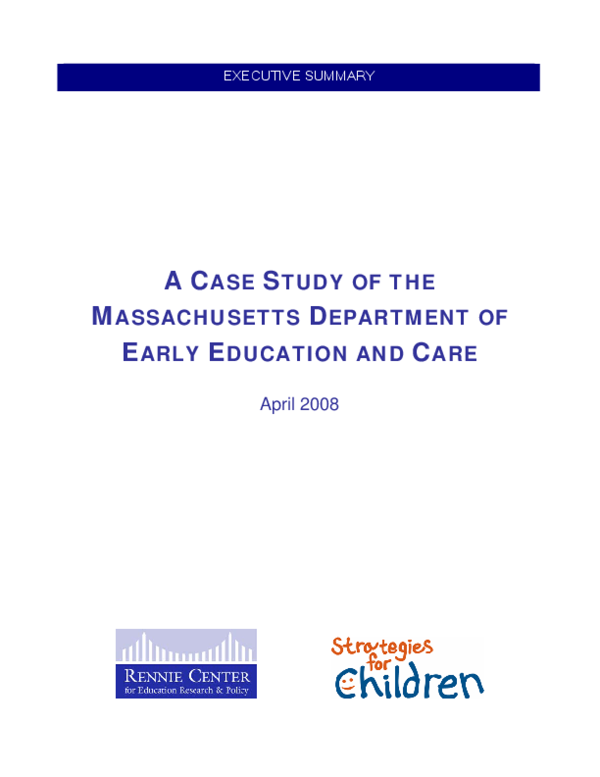 A Case Study of the Massachusetts Department of Early Education and Care - Executive Summary