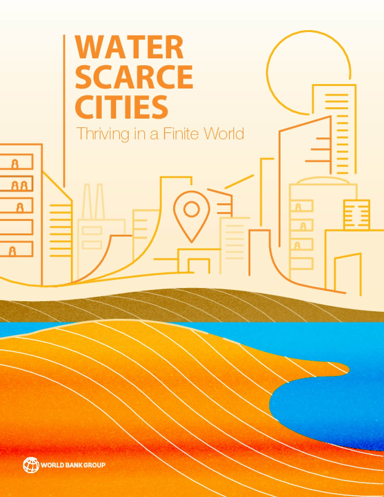 Water Scarce Cities : Thriving in a Finite World