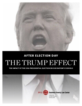 The Trump Effect: The Impact of The 2016 Presidential Election on Our Nation's Schools