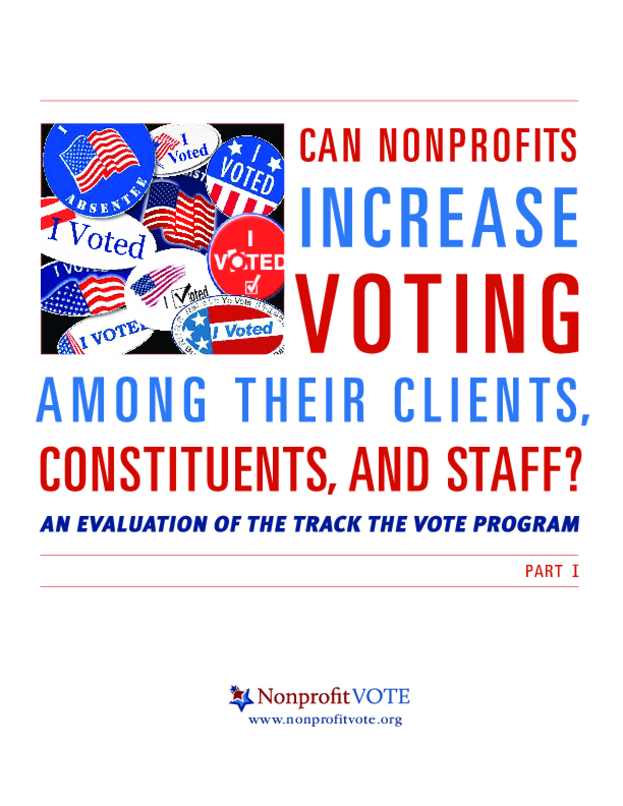 Can Nonprofits Increase Voting Among Their Clients,Constituents, and Staff? An Evaluation of the Track the Vote Program, Part 1