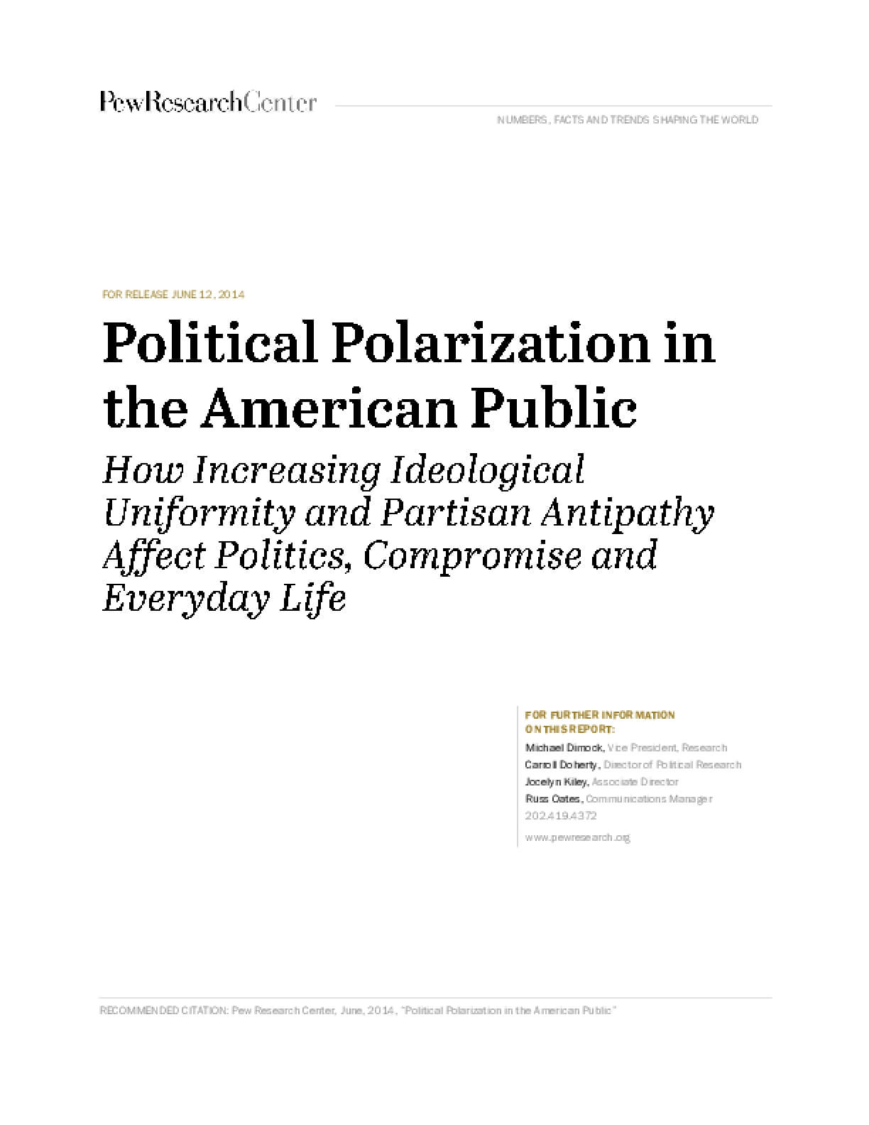 Political Polarization in the American Public: How Increasing Ideological Uniformity and Partisan Antipathy Affect Politics, Compromise and Everyday Life