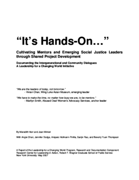 """""""It's Hands-On..."""": Cultivating Mentors and Emerging Social Justice Leaders through Shared Project Development: Documenting the Intergenerational and Community Dialogues: A Leadership for a Changing World Initiative"""