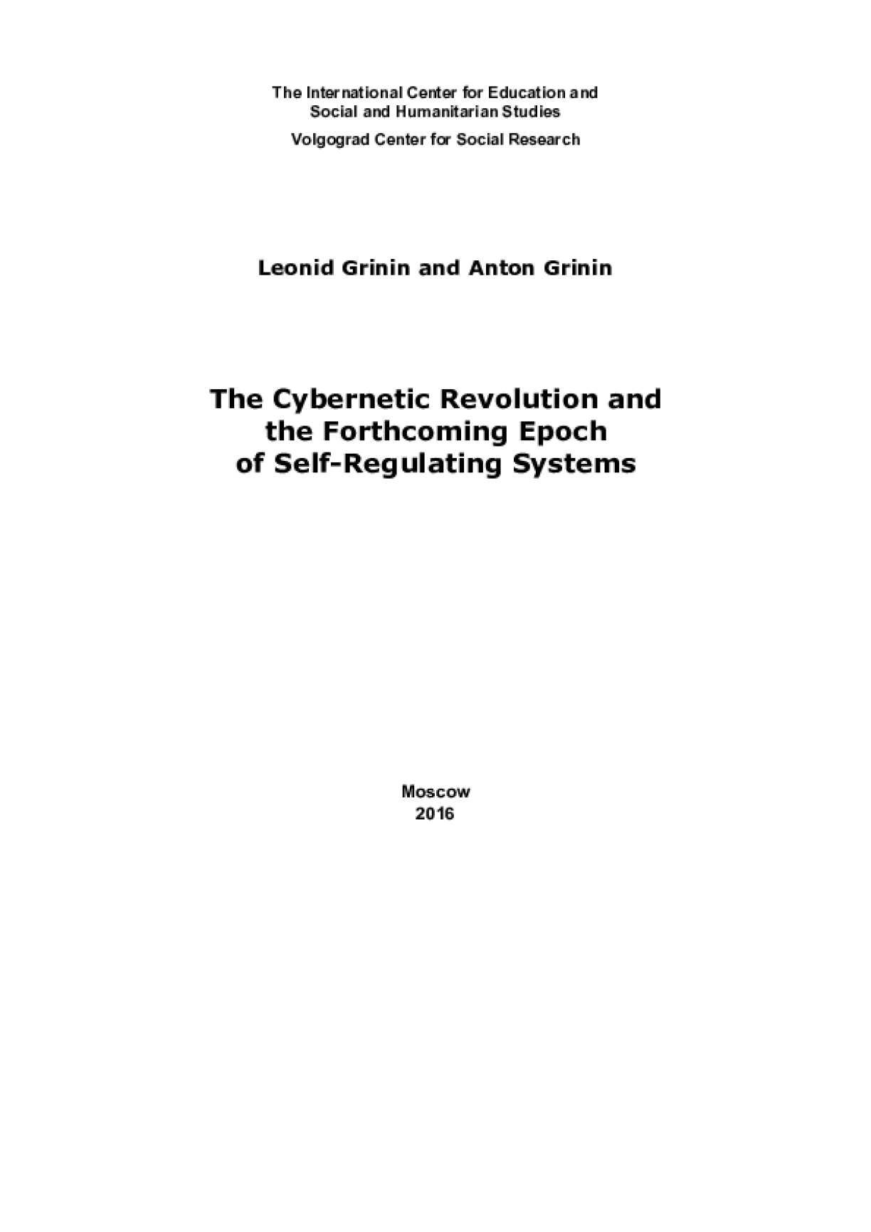 The Cybernetic Revolution and the Forthcoming Epoch of Self-Regulating Systems.