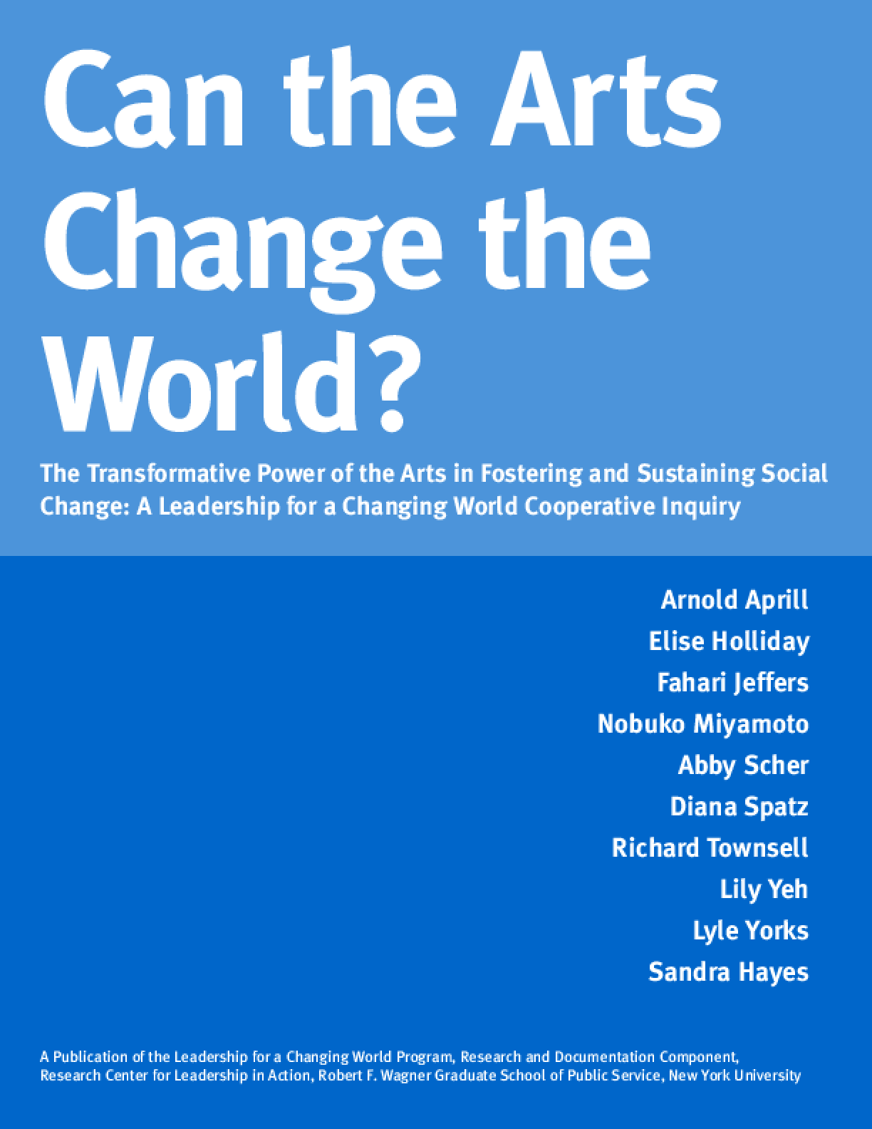 Can the Arts Change the World? The Transformative Power of the Arts in Fostering and Sustaining Social Change