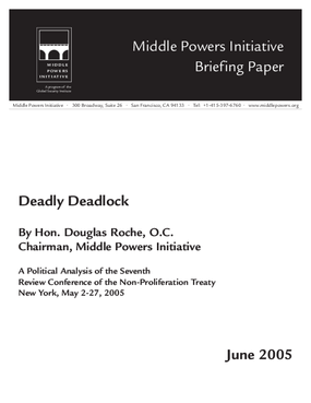 Deadly Deadlock: A Political Analysis of the Seventh Review Conference of the Nuclear Non-Proliferation Treaty
