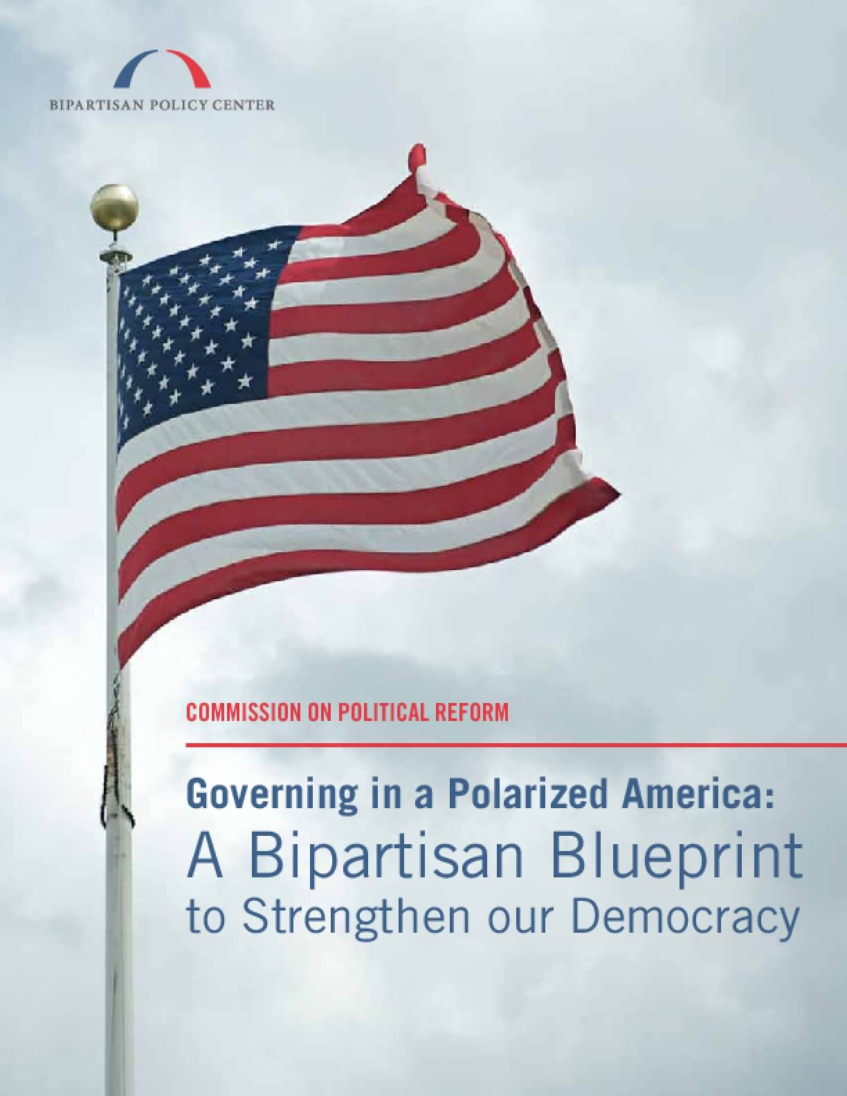 Governing in a Polarized America: A Bipartisan Blueprint to Strengthen our Democracy
