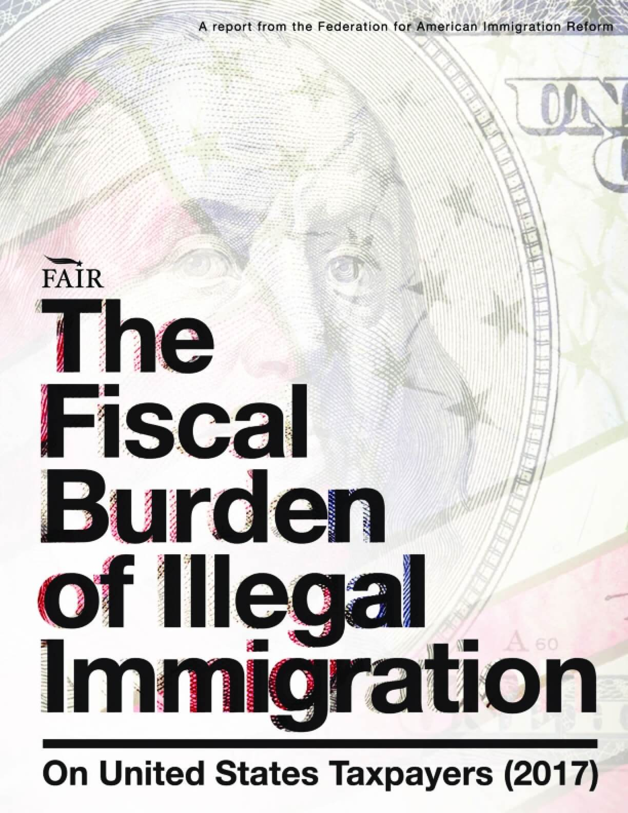 The Fiscal Burden of Illegal Immigration on United States Taxpayers (2017)