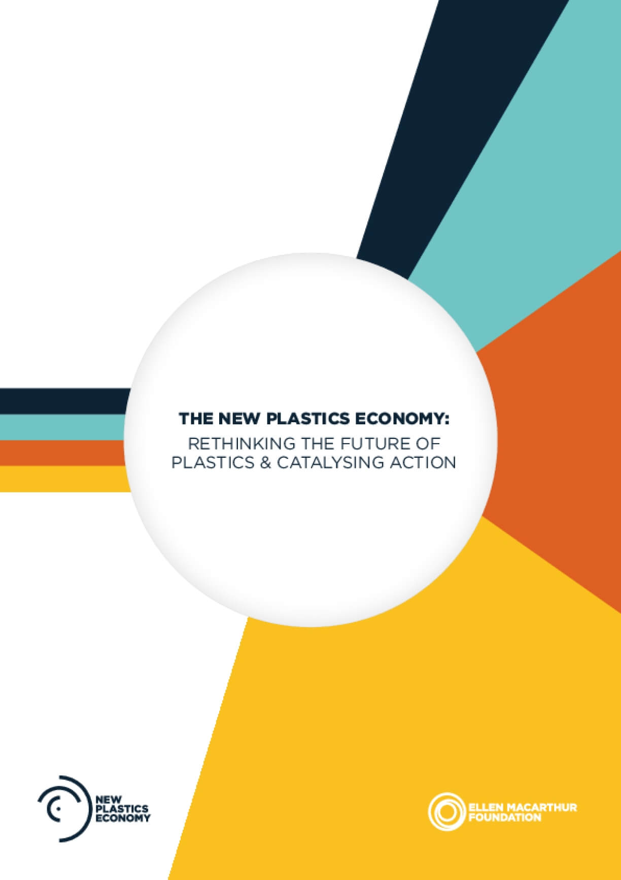 The New Plastics Economy: Rethinking the Future of Plastics & Catalysing Action