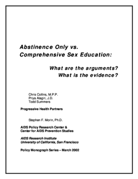 Abstinence Only vs. Comprehensive Sex Education: What are the Arguments? What is the Evidence?