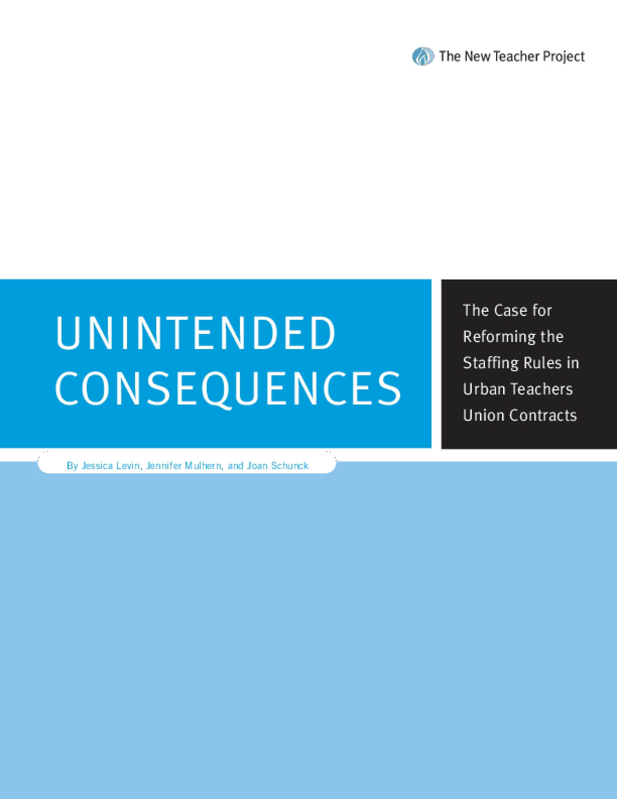Unintended Consequences: The Case for Reforming the Staffing Rules in Urban Teachers Union Contracts