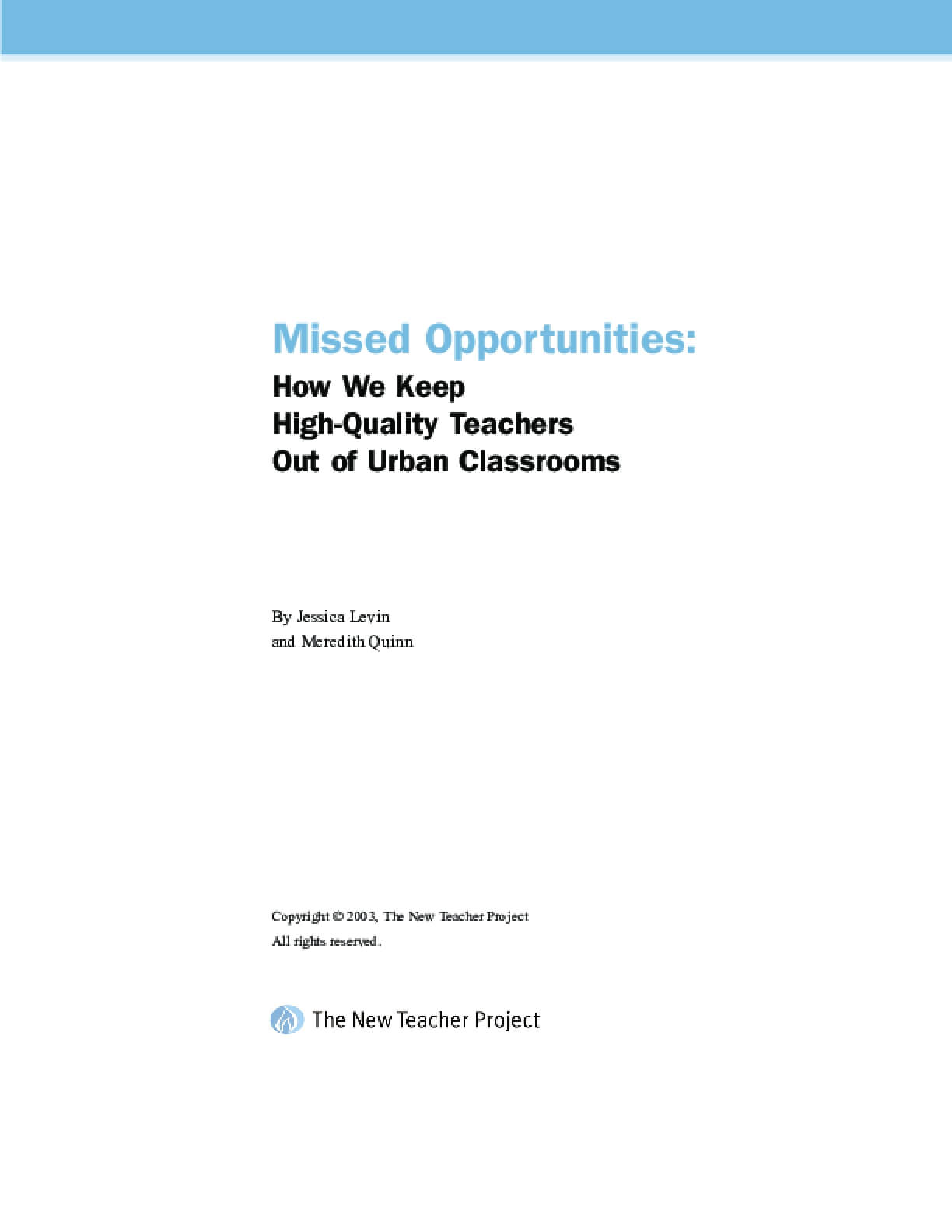 Missed Opportunities: How We Keep High-Quality Teachers Out of Urban Classrooms