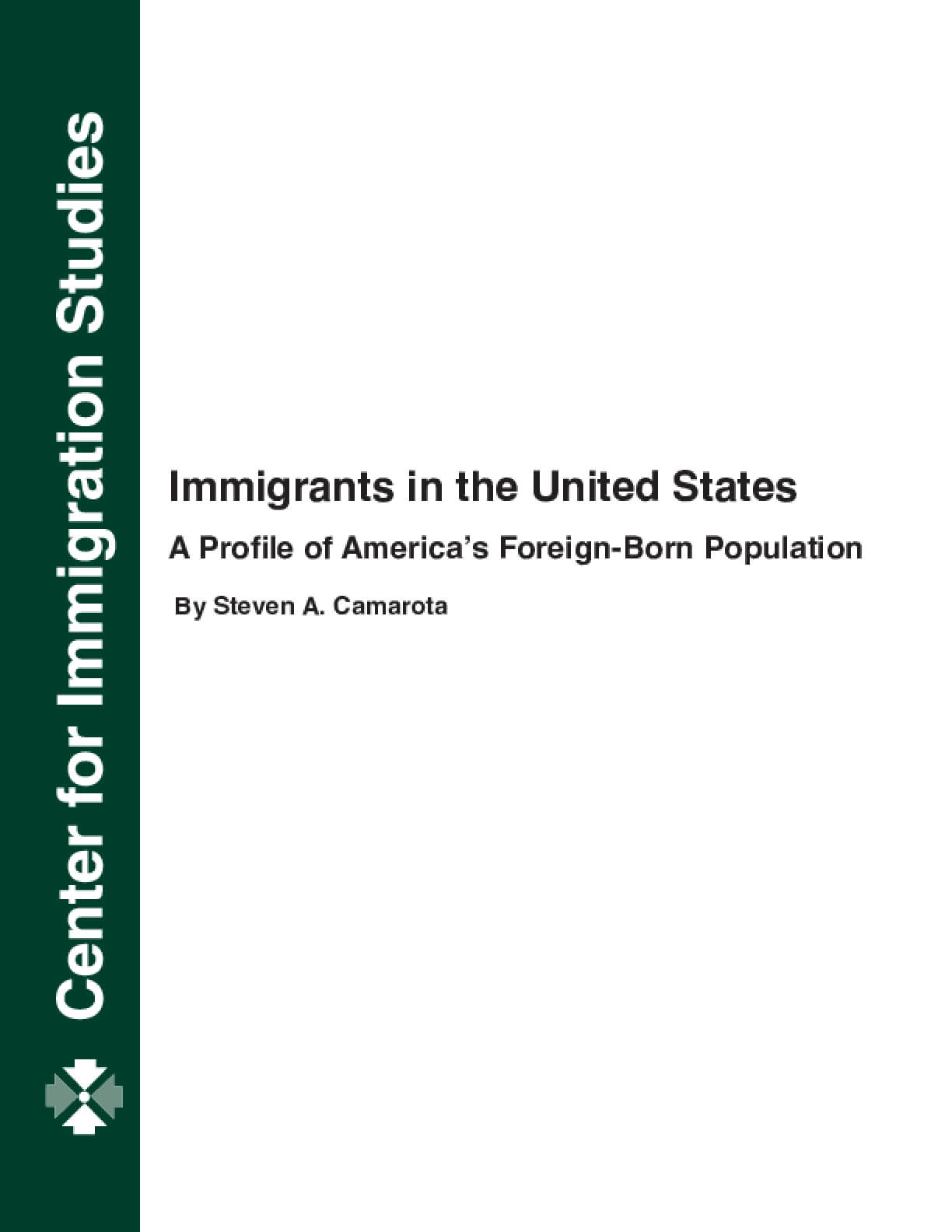 Immigrants in the United States: A Profile of America's Foreign-Born Population