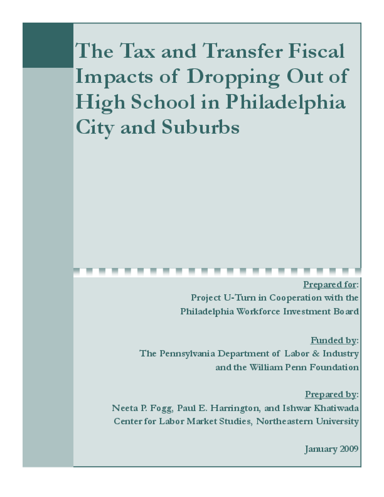 Tax and Transfer Fiscal Impacts of Dropping Out of High School in Philadelphia City and Suburbs, The