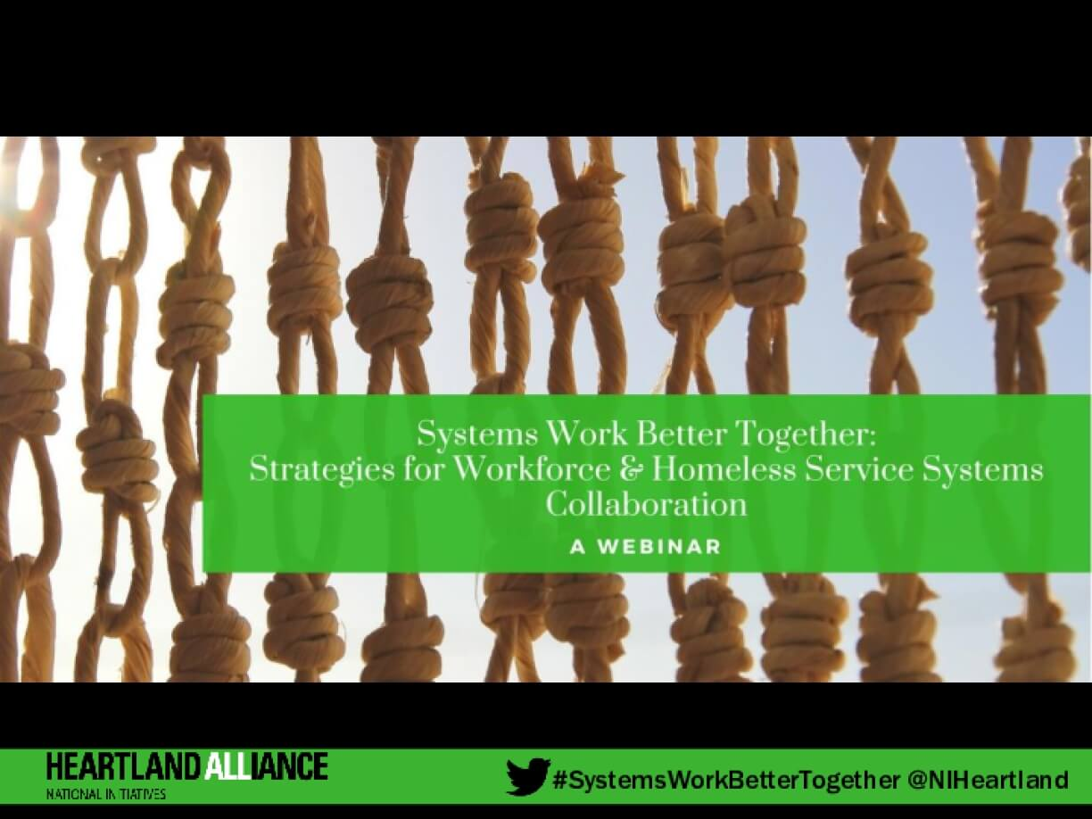 Systems Work Better Together: Strategies for Workforce & Homeless Service Collaboration (WEBINAR)