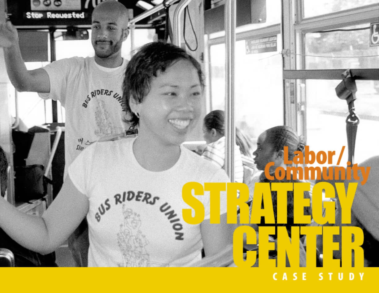 Labor/Community Strategy Center Case Study