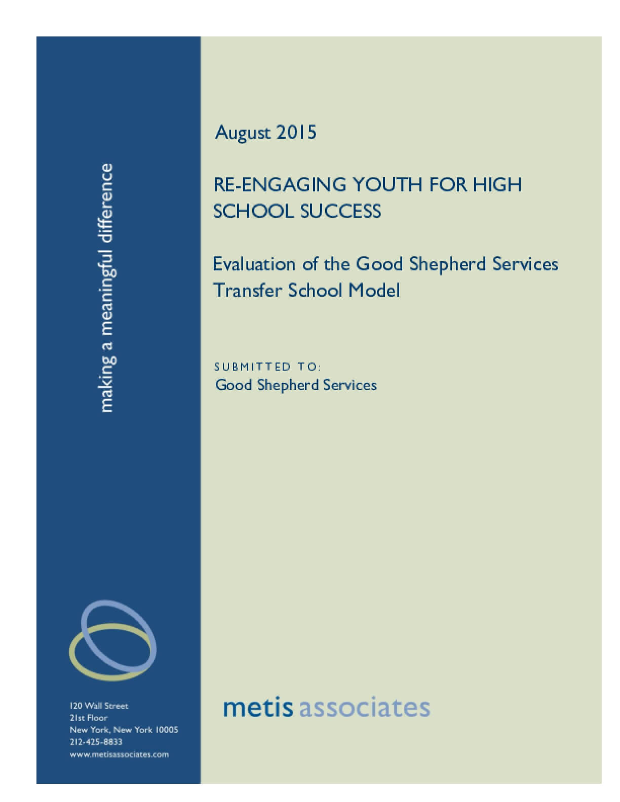 Re-engaging Youth for High School Success. Evaluation of the Good Shepherd Services Transfer School Model