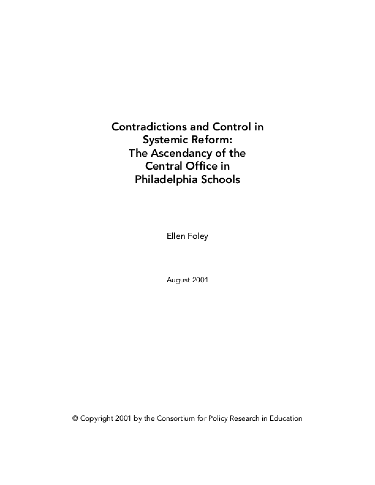 Contradictions and Control in Systemic Reform: The Ascendancy of the Central Office in Philadelphia Schools