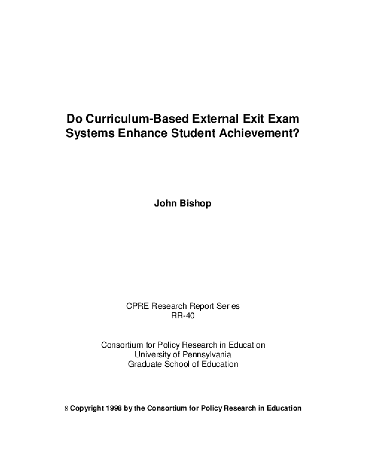 Do Curriculum-Based External Exit Exams Enhance Student Achievement?