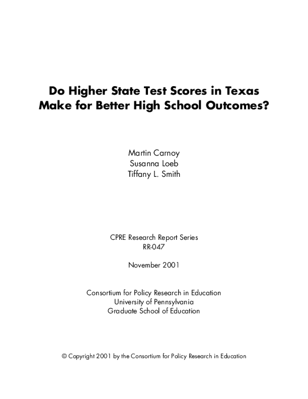 Do Higher State Test Scores in Texas Make for Better High School Outcomes?