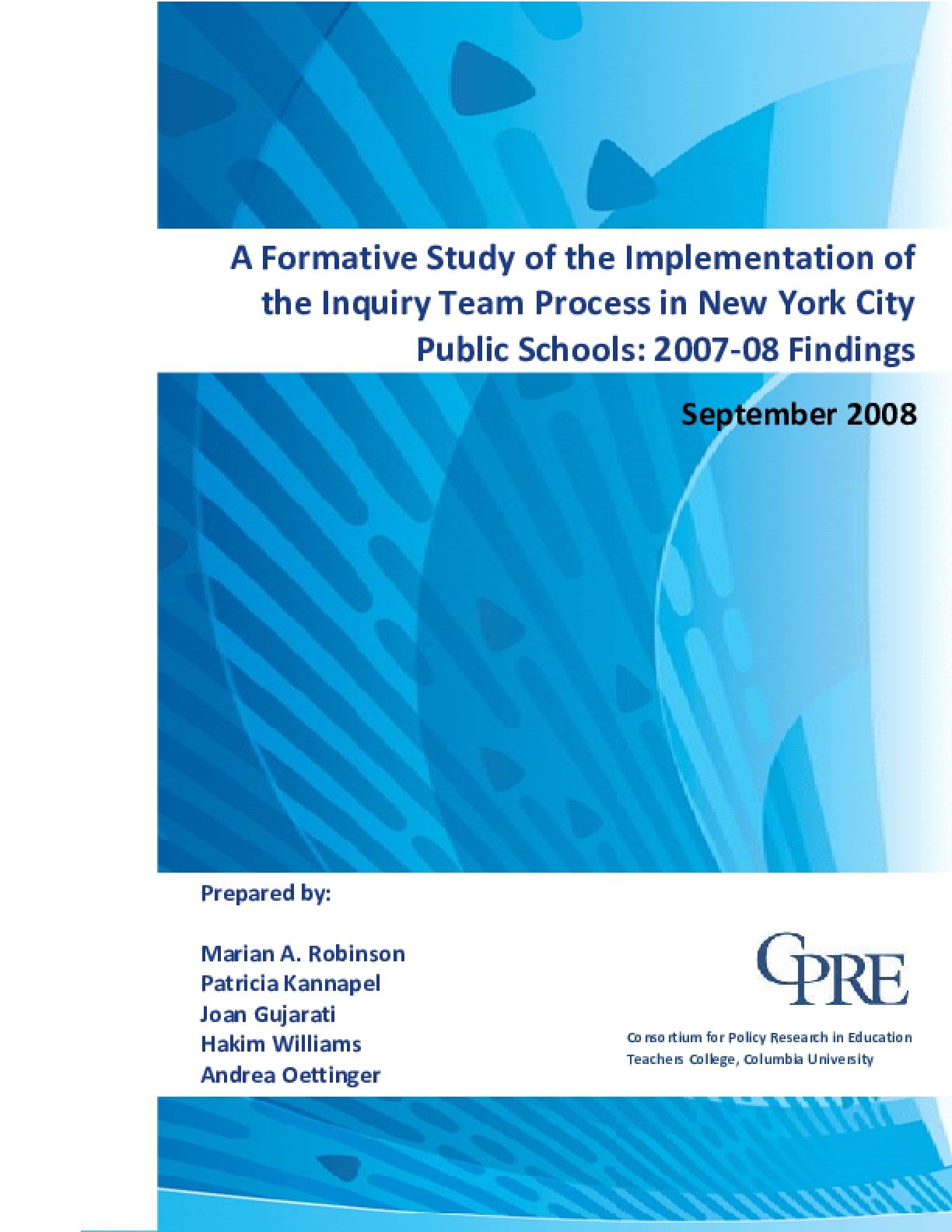 A Formative Study of the Implementation of the Inquiry Team Process in New York City Public Schools: 2007-08 Findings