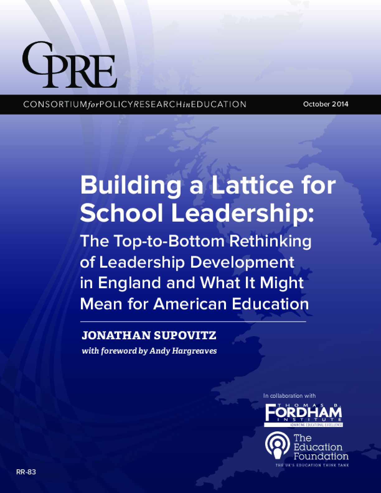 Building a Lattice for School Leadership: The Top-to-Bottom Rethinking of Leadership Development in England and What It Might Mean for American Education