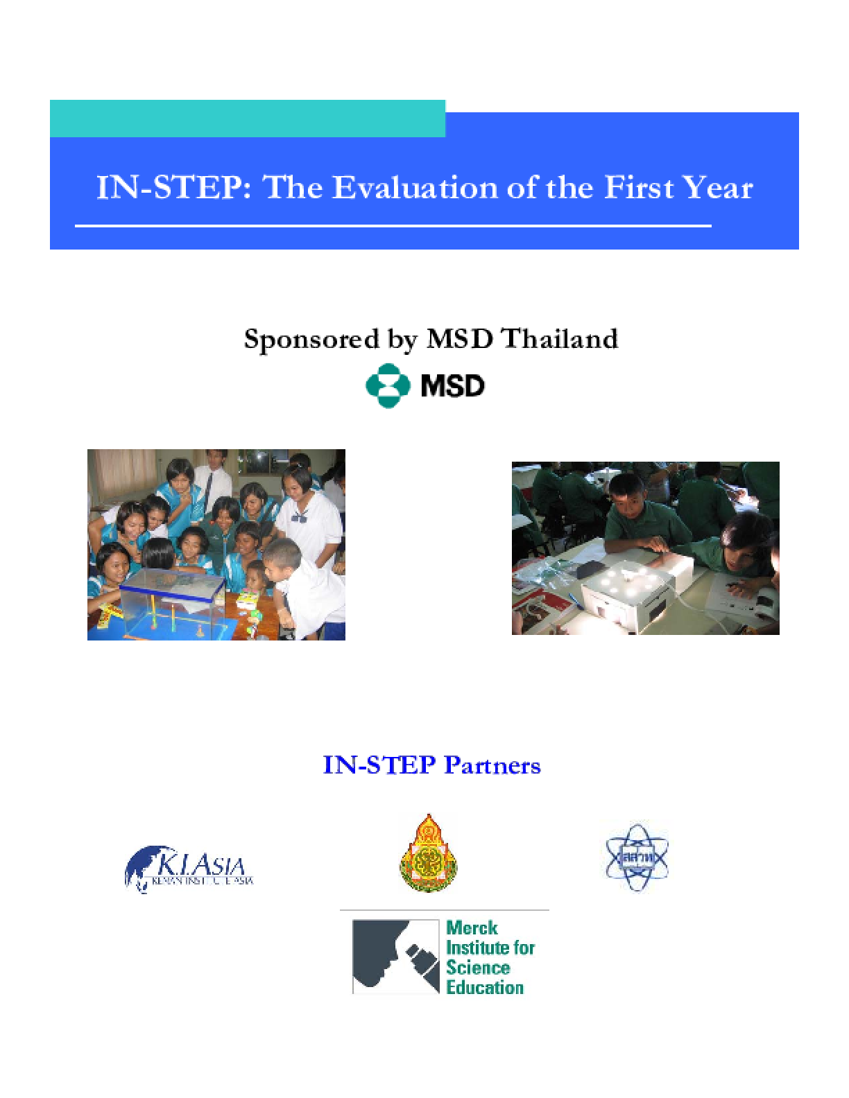 The Inquiry Based Science and Technology Education Program (IN-STEP): The Evaluation of the First Year