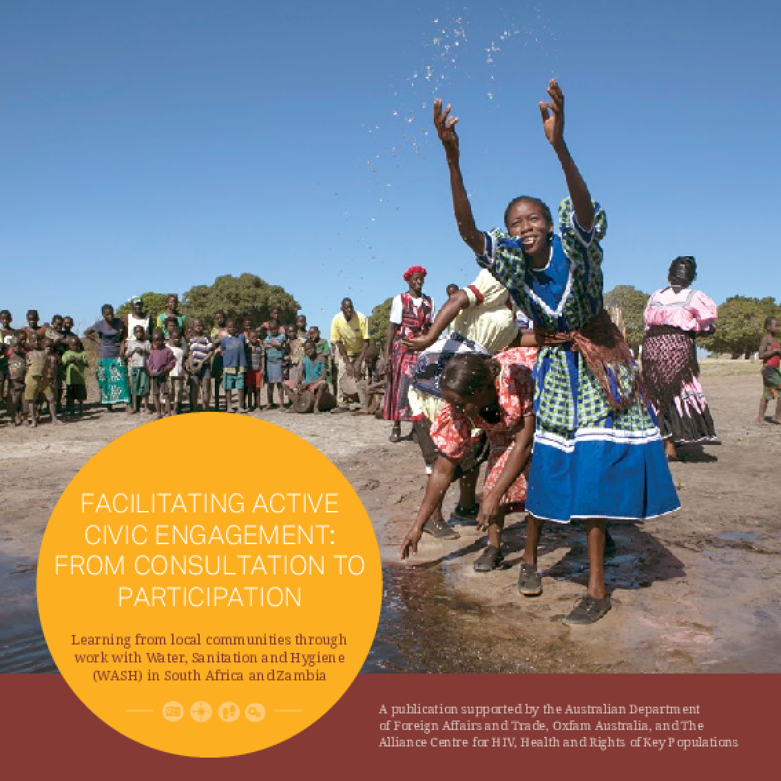 Facilitating Active Civic Engagement - From Consultation to Participation: Learning from local communities through work with Water, Sanitation and Hygiene (WASH) in South Africa and Zambia