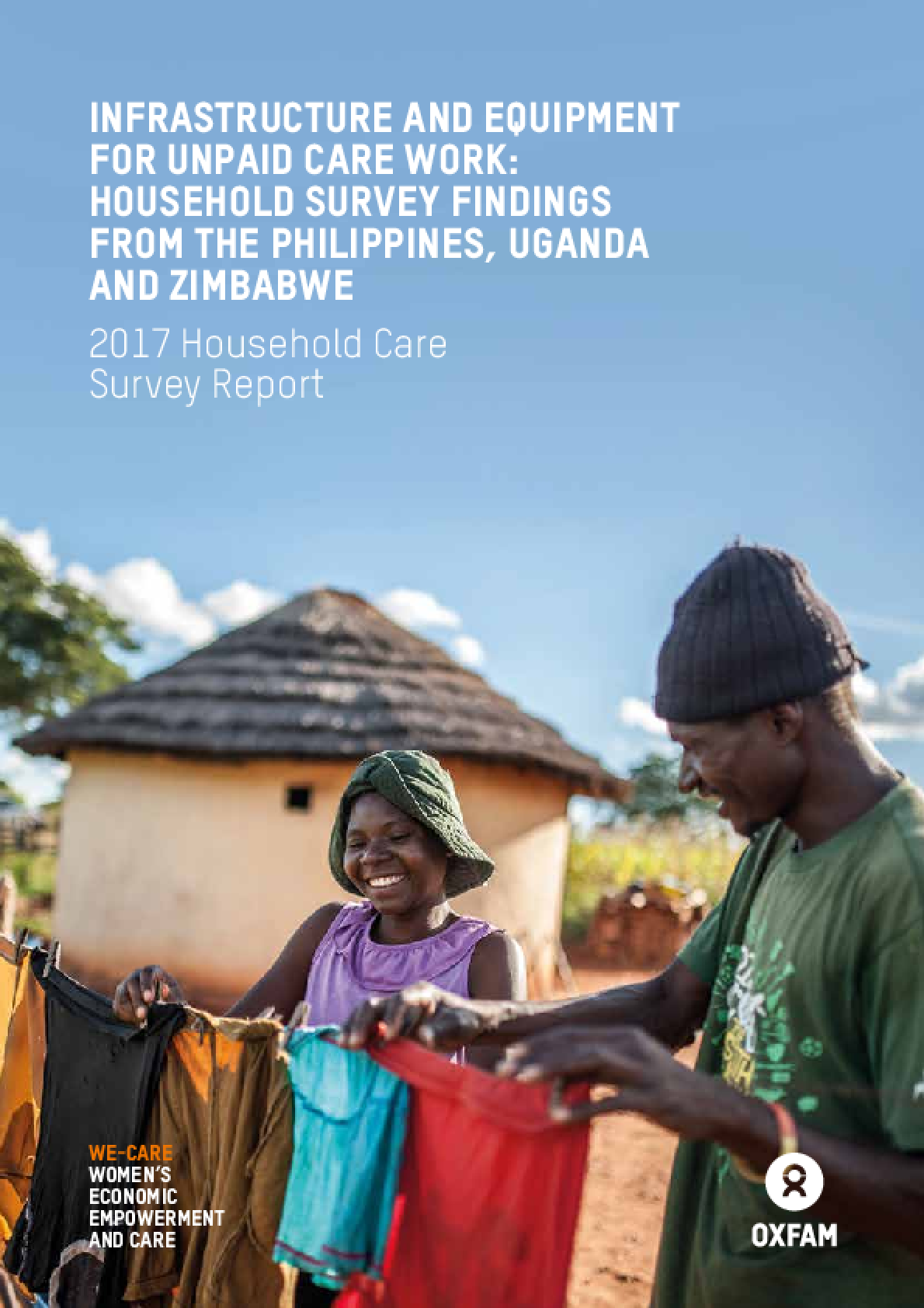 Infrastructure and Equipment for Unpaid Care Work: Household survey findings from the Philippines, Uganda and Zimbabwe - 2017 Household Care Survey report