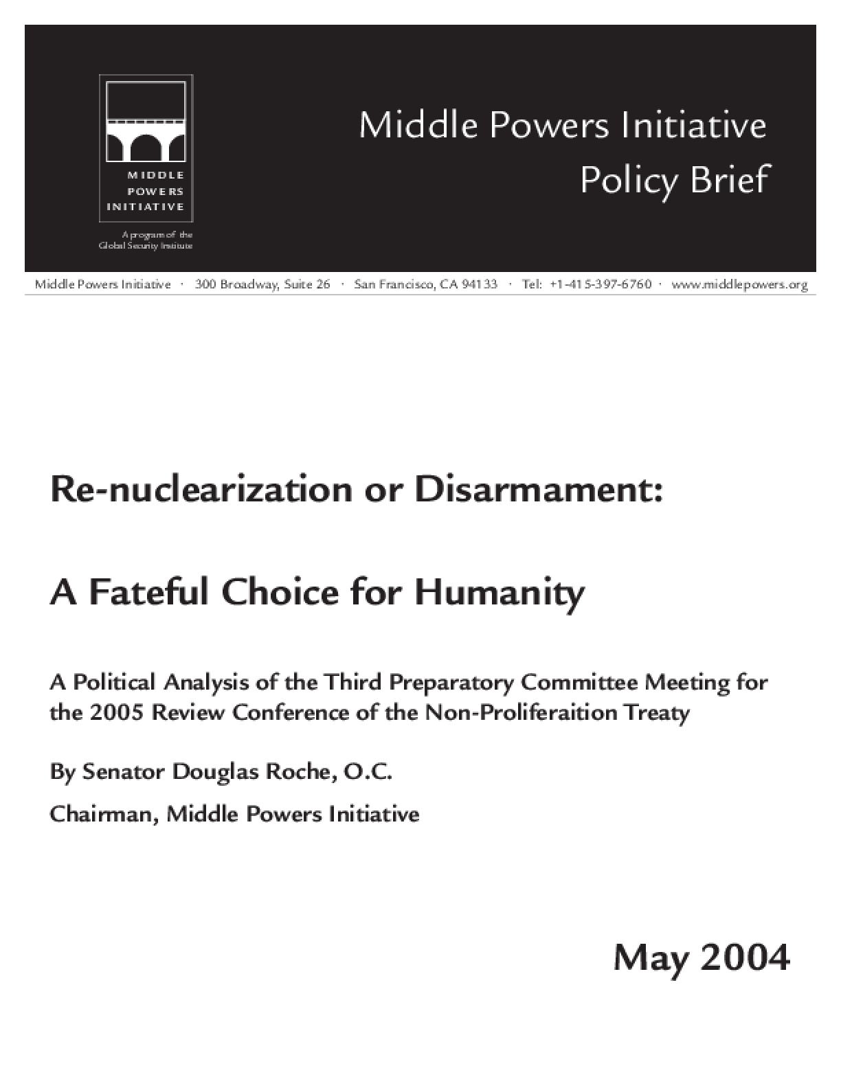 Re-nuclearization or Disarmament: A Fateful Choice for Humanity