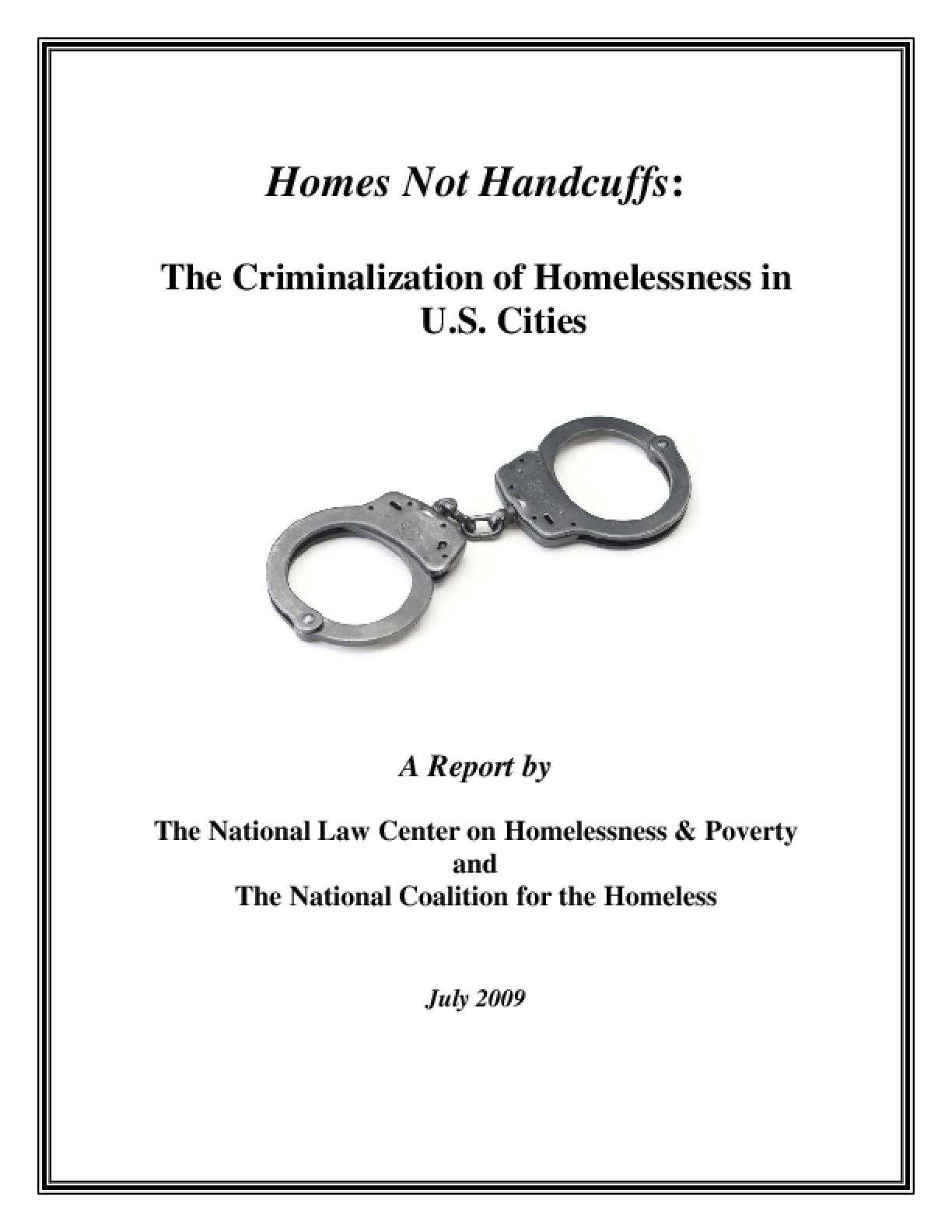 Homes, Not Handcuffs: The Criminalization of Homelessness in U.S. Cities