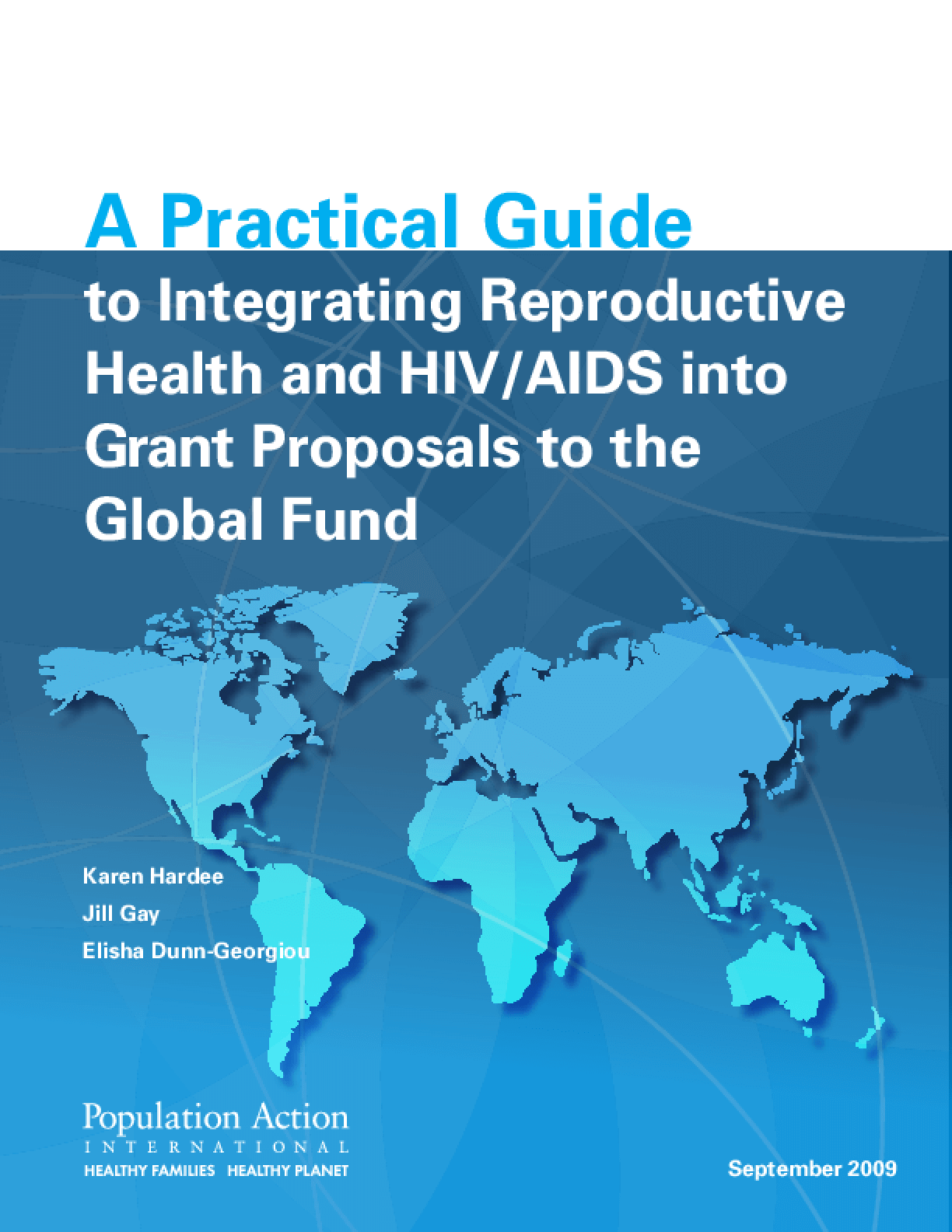 A Practical Guide to Integrating Reproductive Health and HIV/AIDS into Grant Proposals to the Global Fund