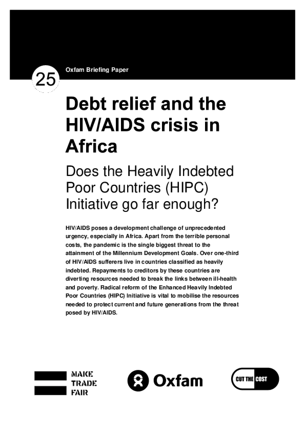 Debt Relief and the HIV/AIDS Crisis in Africa: Does the Heavily Indebted Poor Countries (HIPC) initiative go far enough?