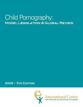 Child Pornography: Model Legislation & Global Review