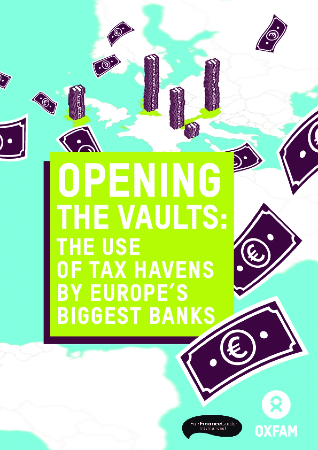 Opening the Vaults: The Use of Tax Havens by Europe's Biggest Banks