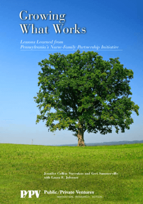 Growing What Works: Lessons Learned from Pennsylvania's Nurse-Family Partnership Initiative