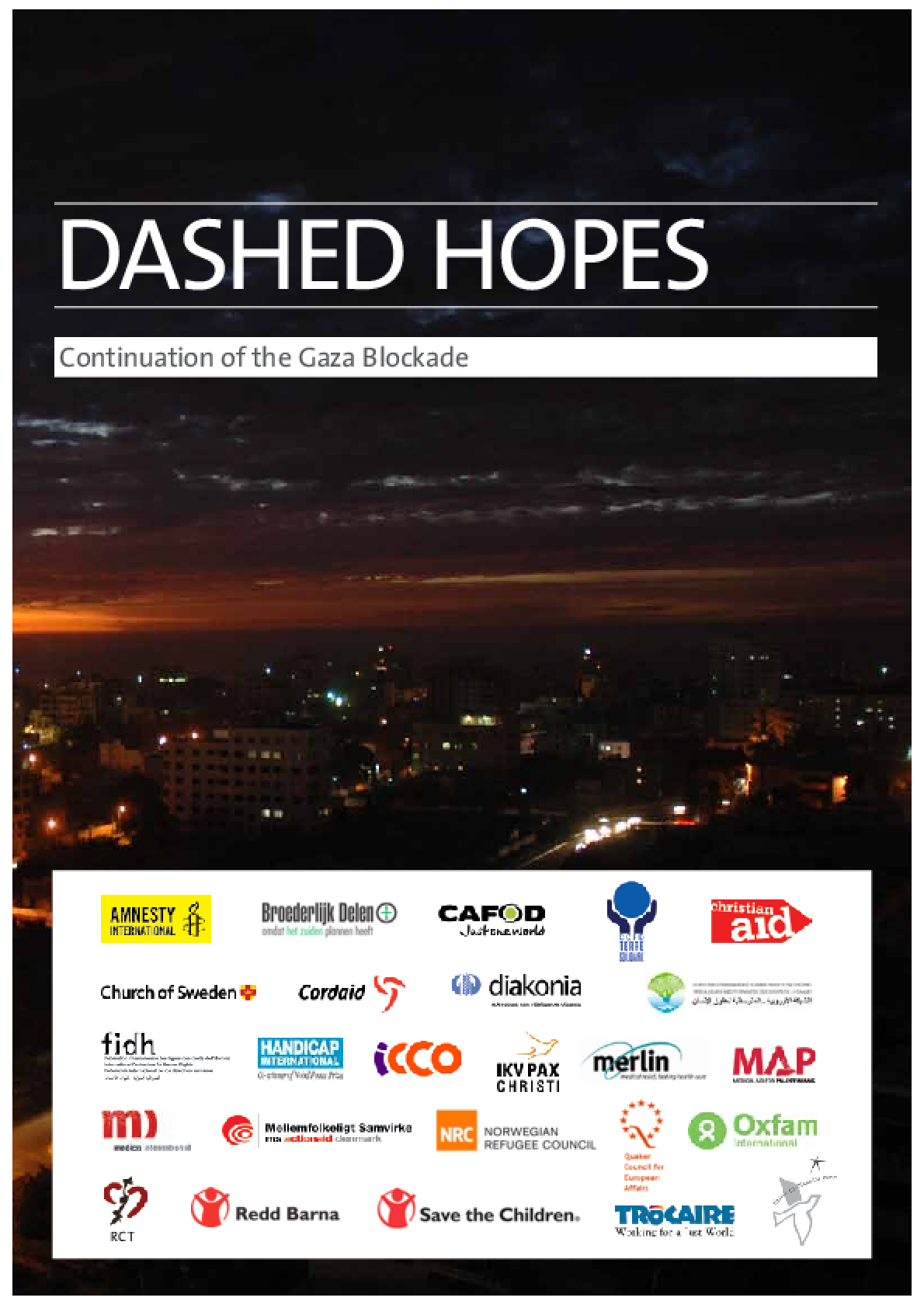 Dashed Hopes: Continuation of the Gaza blockade
