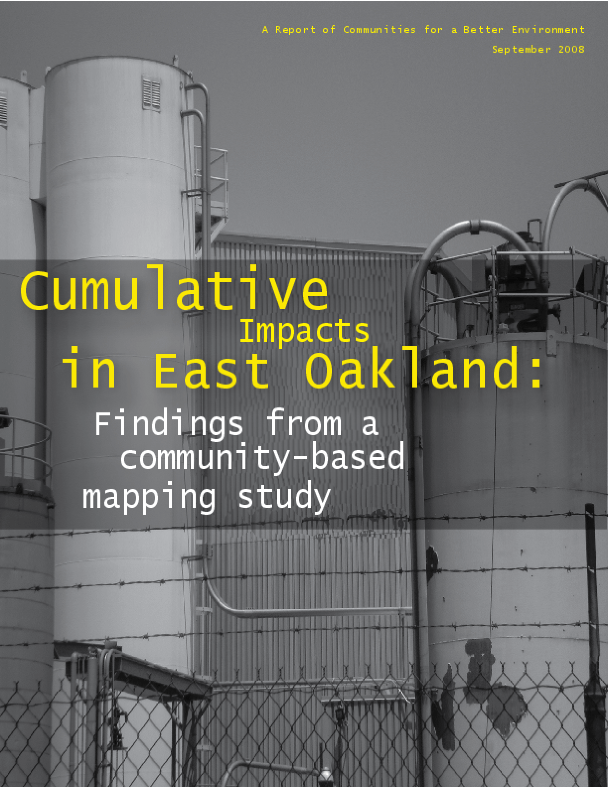 Cumulative Impacts in East Oakland: Findings from a Community-Based Mapping Study Communities for a Better Environment