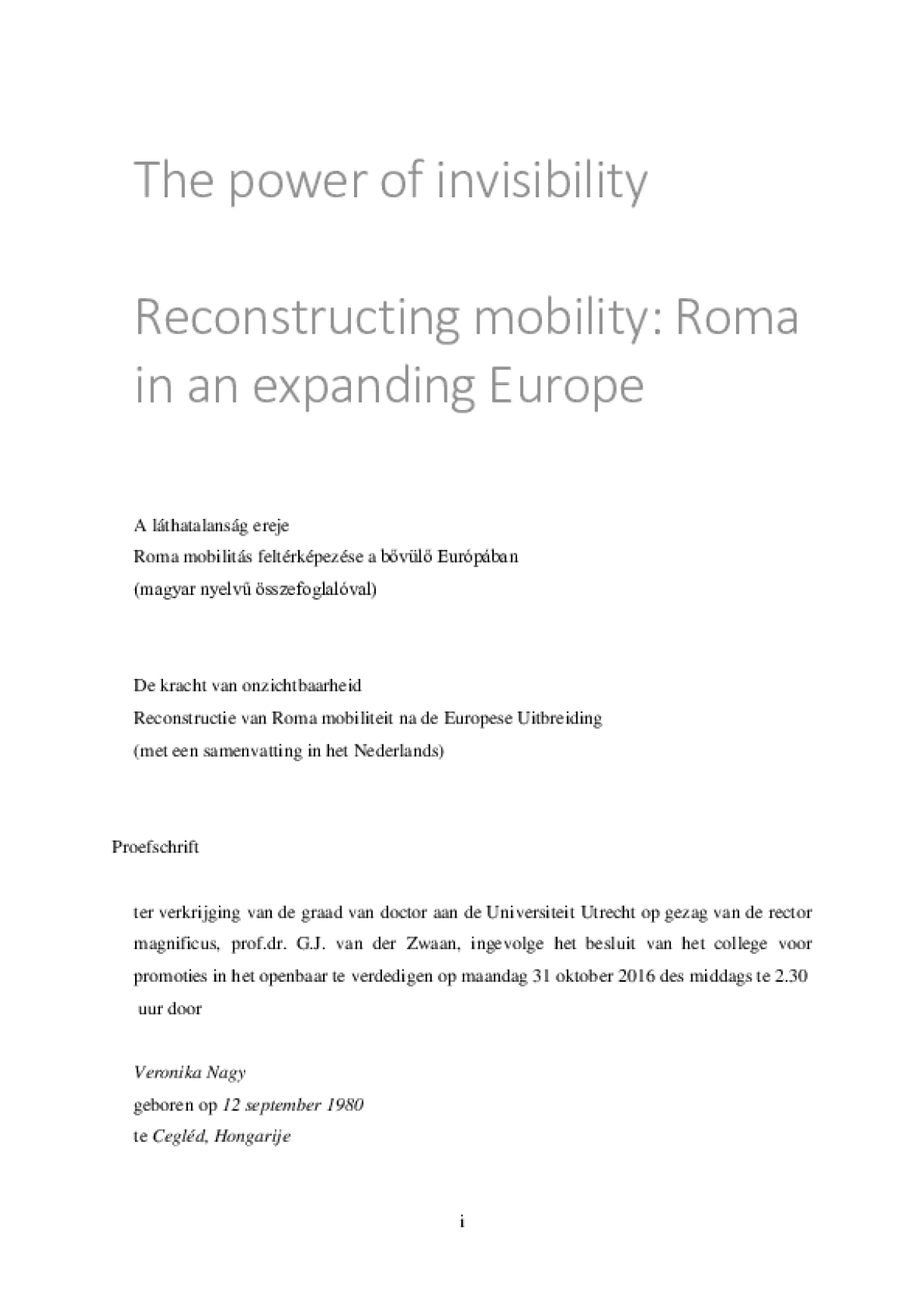 The Power of Invisibility : Reconstructing Mobility: Roma in an Expanding Europe