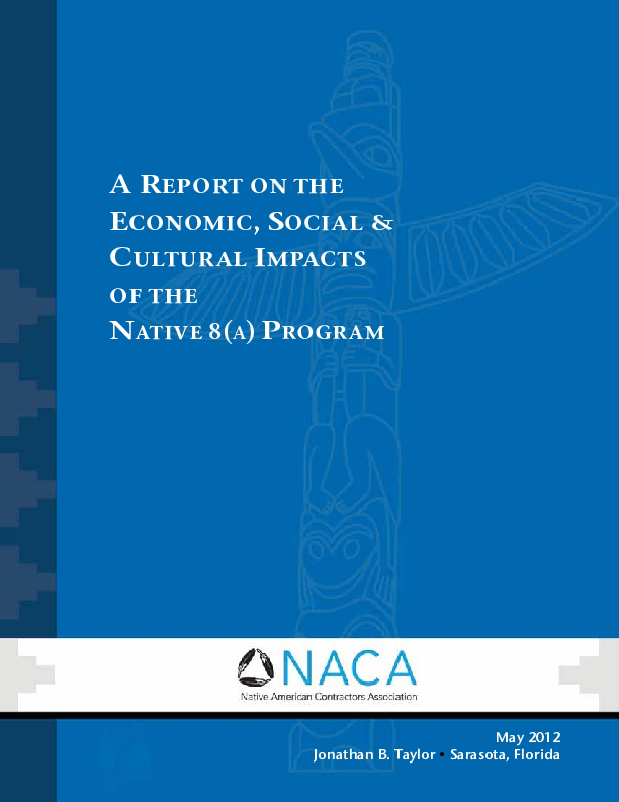 A Report on the Economic, Social & Cultural Impact of the Native 8(A) program