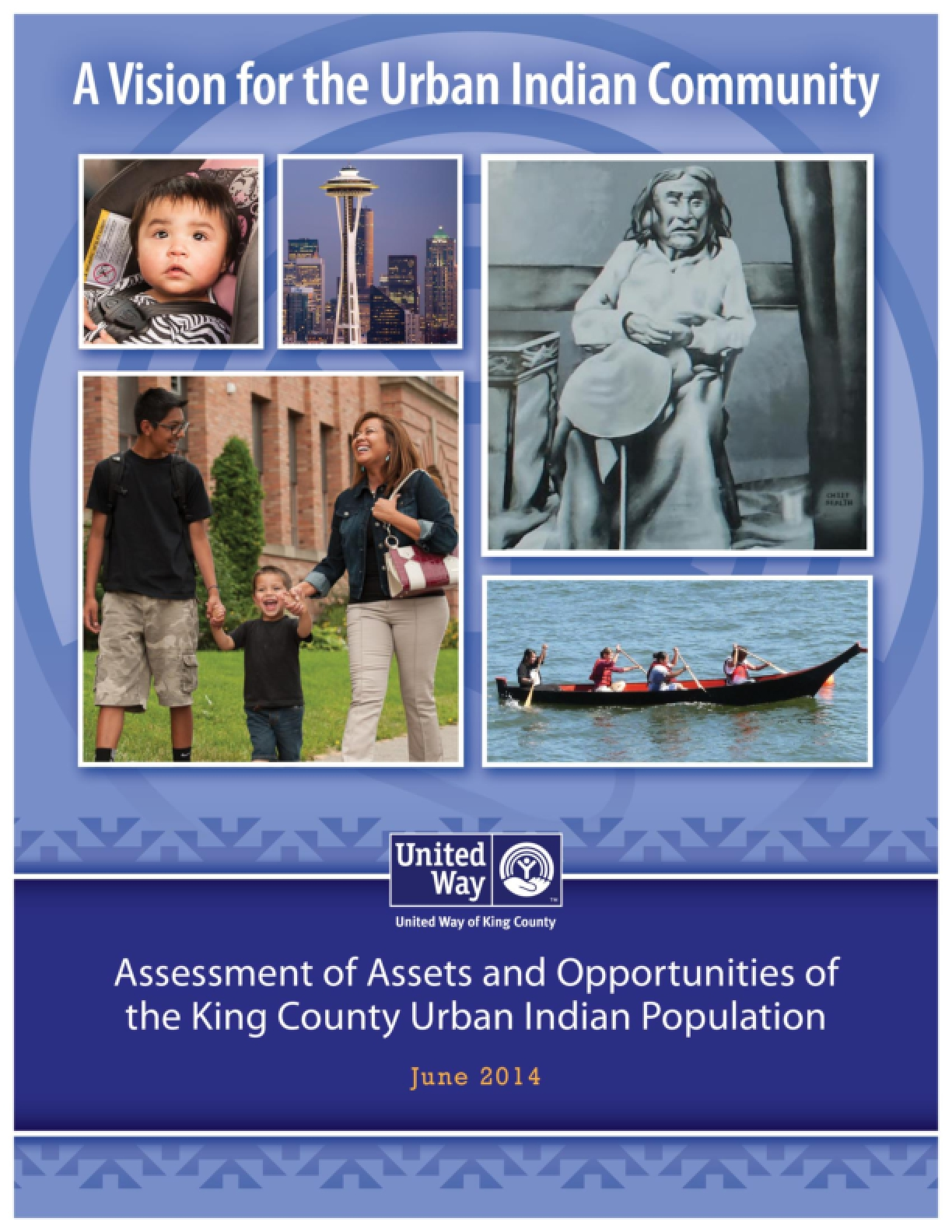A Vision for the Urban Indian Community - Assessment of Assets and Opportunities of the King County Urban Indian Population