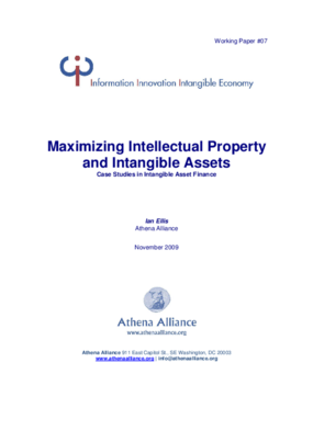 Maximizing Intellectual Property and Intangible Assets: Case Studies in Intangible Asset Finance