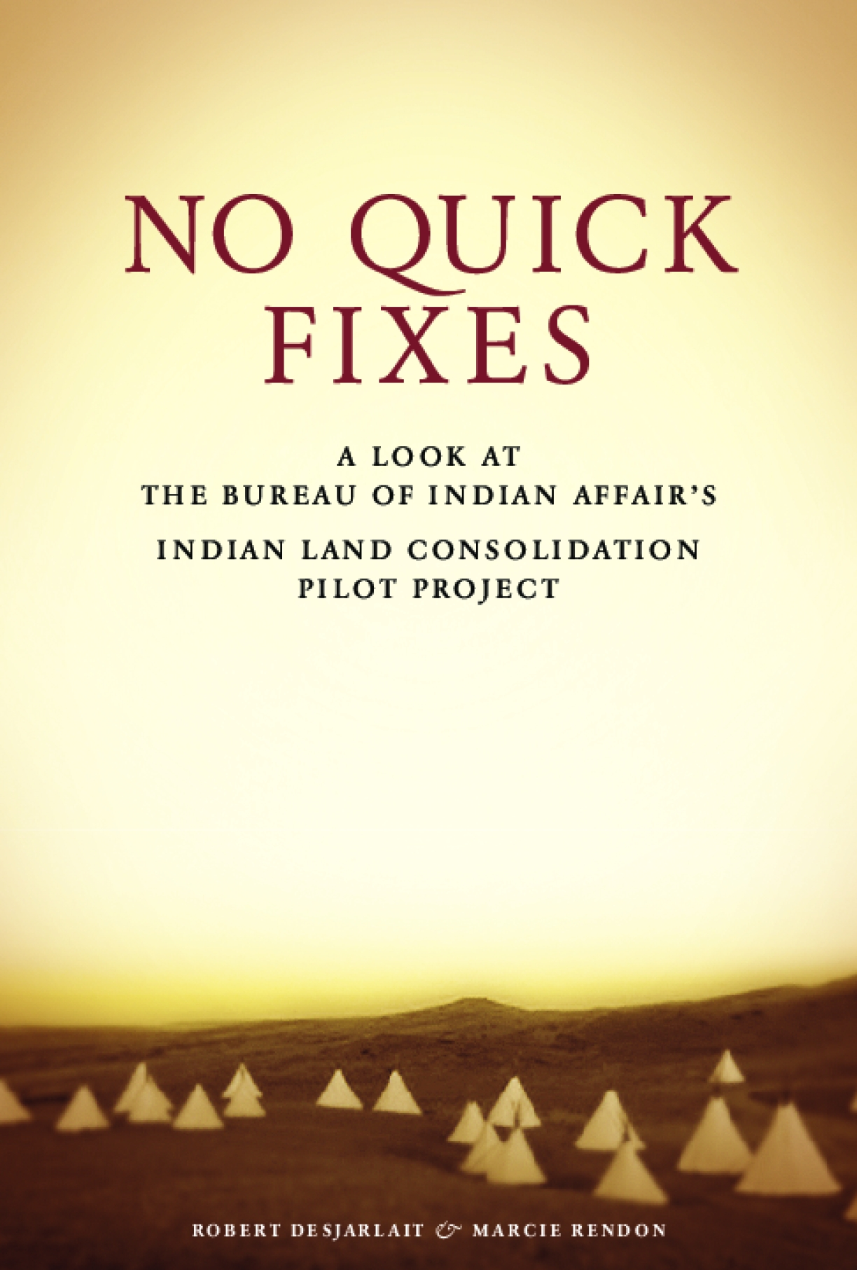 No Quick Fixes: A Look at the Bureau of Indian Affair's Indian Land Consolidation Pilot Project
