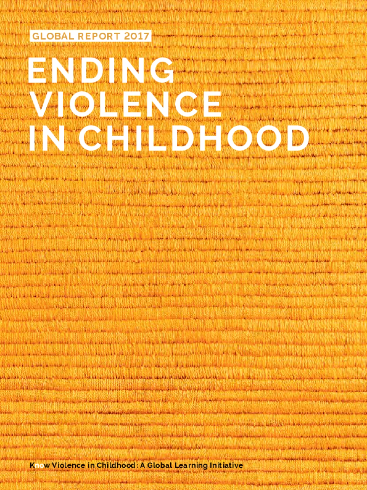 Ending Violence in Childhood: Global Report 2017